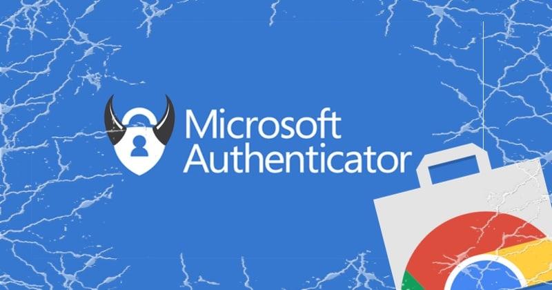 Tiện ích Microsoft Authenticator giả được phát hiện trong cửa hàng Chrome